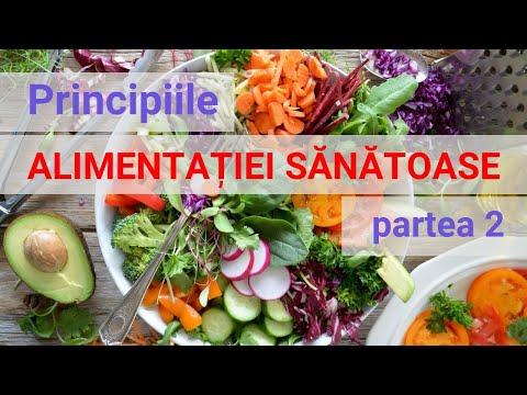 Principiile alimentatiei sanatoase, partea 2