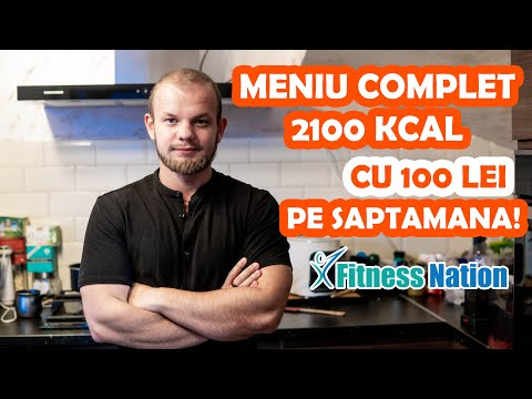 Meniu Complet de 2100 Kcal cu doar 100 Lei pe Saptamana